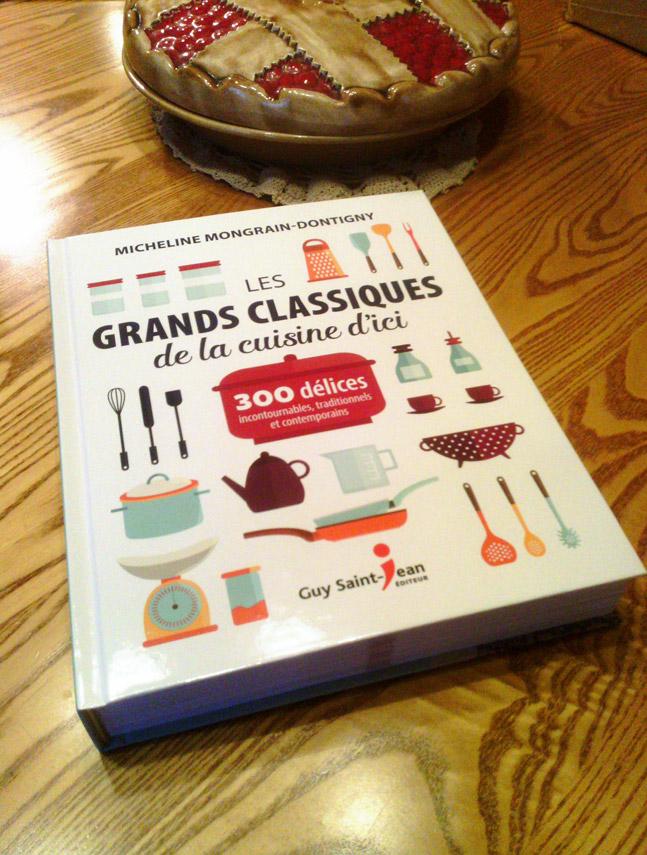 Les Grands Classiques de la Cuisine d'ici: 3 Recettes en Primeur