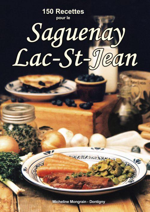 150 Recettes pour le Saquenay-Lac-St-Jean